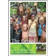 The Gebusi: Lives Transformed in a Rainforest World by Knauft, Bruce, 9780078034923