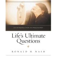 Life's Ultimate Questions by Nash, Ronald H., 9780310514923