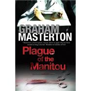 Plague of the Manitou by Masterton, Graham, 9780727884923