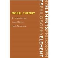 Moral Theory: An Introduction by Timmons, Mark, 9780742564923