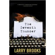 The Seventh Thunder by Brooks, Larry, 9781620454923
