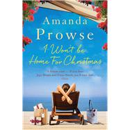 I Won't Be Home for Christmas by Prowse, Amanda, 9781784974923