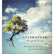 Literature: Craft and Voice by Delbanco, Nicholas; Cheuse, Alan, 9780073384924