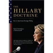 The Hillary Doctrine by Hudson, Valerie M.; Leidl, Patricia; Hunt, Swanee, 9780231164924