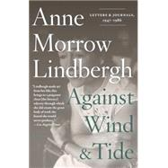 Against Wind and Tide by LINDBERGH, ANNE MORROWLINDBERGH, REEVE, 9780375714924