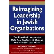 Reimagining Leadership in Jewish Organizations by Galperin, Misha, Dr.; Moses, Larry S., 9781580234924