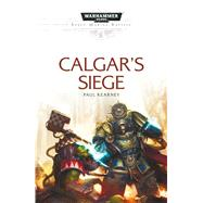 Calgar's Siege by Kearney, Paul, 9781784964924