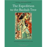 The Expedition to the Baobab Tree by STOCKENSTROM, WILMACOETZEE, J. M., 9781935744924