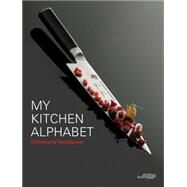 My Kitchen Alphabet by Hardiquest, Christophe; Philippe D.; Mossiat, Sandrine (CON), 9789058564924