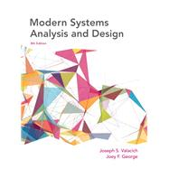 Modern Systems Analysis and Design by Valacich, Joseph; George, Joey, 9780134204925