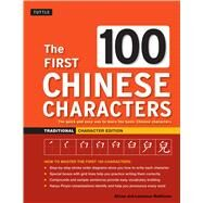 The First 100 Chinese Characters by Tuttle Publishing; Matthews, Alison; Matthews, Laurence, 9780804844925