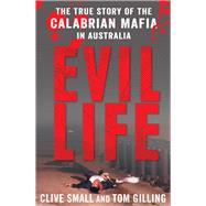 Evil Life by Small, Clive; Gilling, Tom, 9781742374925