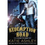 Redemption Road A Vicious Cycle Novel by Ashley, Katie, 9780451474926