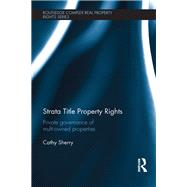Strata Title Property Rights: Private governance of multi-owned properties by Sherry; Cathy, 9781138914926