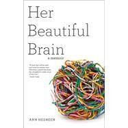 Her Beautiful Brain by Hedreen, Ann, 9781938314926