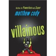 Villainous by CODY, MATTHEW, 9780385754927