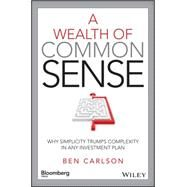 A Wealth of Common Sense by Carlson, Ben, 9781119024927