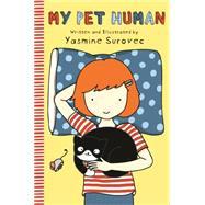 My Pet Human by Surovec, Yasmine, 9781250084927