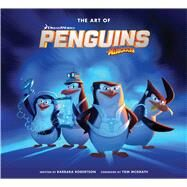 The Art of Penguins of Madagascar by Robertson, Barbara; McGrath, Tom, 9781608874927