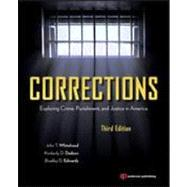 Corrections: Exploring Crime, Punishment, and Justice in America by Whitehead; John, 9781437734928
