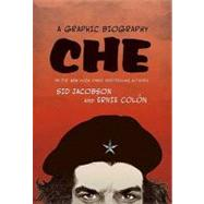 Che A Graphic Biography by Jacobson, Sid; Colón, Ernie, 9780809094929