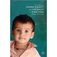 Gender Equality and Inequality in Rural India Blessed With a Son by Vlassoff, Carol, 9781137374929