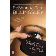What's Done In the Dark by Billingsley, ReShonda Tate, 9781476714929