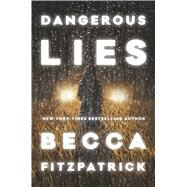 Dangerous Lies by Fitzpatrick, Becca, 9781481424929