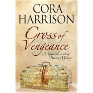 Cross of Vengeance by Harrison, Cora, 9781847514929