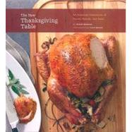 New Thanksgiving Table : An American Celebration of Family, Friends, and Food