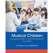 Musical Children: Engaging Children in Musical Experiences by Lindeman; Carolynn, 9780815374930
