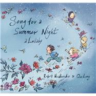 Song for a Summer Night: A Lullaby by Heidbreder, Robert; Leng , Qin, 9781554984930