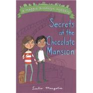 Secrets at the Chocolate Mansion by Margolis, Leslie, 9781619634930