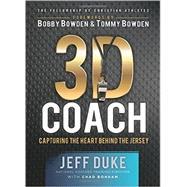 3D Coach by Duke, Jeff; Bonham, Chad (CON); Bowden, Bobby; Bowden, Tommy, 9780800724931