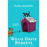 The Pet-sitting Peril by Roberts, Willo Davis, 9781481474931