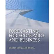 Forecasting for Economics and Business by Gonzßlez-Rivera; Gloria, 9780131474932