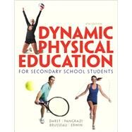 Dynamic Physical Education for Secondary School Students by Darst, Paul W.; Pangrazi, Robert P.; Brusseau, Timothy, Jr.; Erwin, Heather, 9780321934932