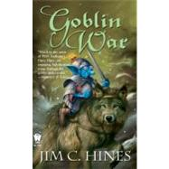 Goblin War by Hines, Jim C., 9780756404932