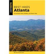 Best Hikes Atlanta The Greatest Views, Wildlife, and Historic Sites by Davis, Ren; Davis, Helen, 9781493034932