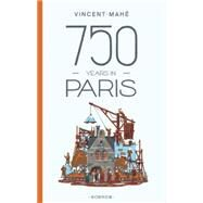 750 Years in Paris by Mahe, Vincent, 9781907704932