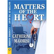 Matters of the Heart by Maiorisi, Catherine, 9781594934933