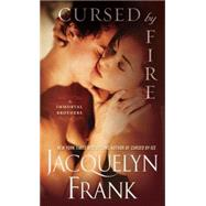 Cursed by Fire by Frank, Jacquelyn, 9780345534934