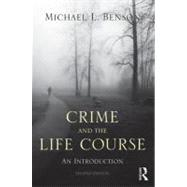Crime and the Life Course by Benson; Michael, 9780415994934