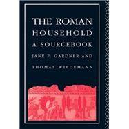 The Roman Household by Gardner,Jane F., 9781138834934