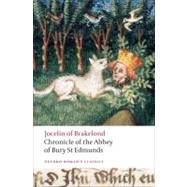 Chronicle of the Abbey of Bury St. Edmunds by Jocelin of Brakelond; Greenway, Diana; Sayers, Jane, 9780199554935