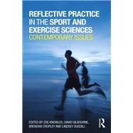Reflective Practice in the Sport and Exercise Sciences: Contemporary Issues by Knowles; Zoe, 9780415814935