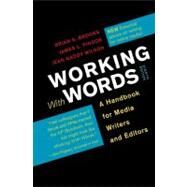Working with Words : A Handbook for Media Writers and Editors by Brooks, Brian S.; Pinson, James L.; Wilson, Jean Gaddy, 9781457604935