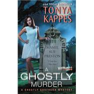 A Ghostly Murder by Kappes, Tonya, 9780062374936