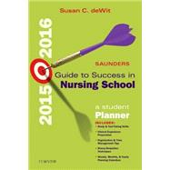 Saunders Guide to Success in Nursing School, 2015-2016 by deWit, Susan C., R.N., 9780323354936