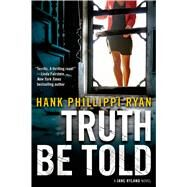 Truth Be Told A Jane Ryland Novel by Ryan, Hank Phillippi, 9780765374936